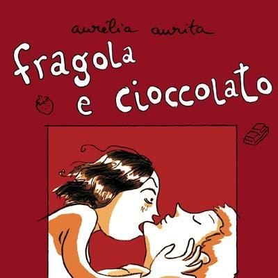 Di sesso si parla non solo a parole ma anche per immagini. Fragola e cioccolato (Coniglio Editore, p