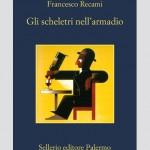 SI LEGGE IN 6 ORE: Francesco Recami, Gli scheletri nell'armadio