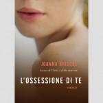 SI LEGGE IN 24 ORE: Joanna Briscoe, L'ossessione di te