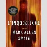 SI LEGGE IN 12 ORE: Mark Allen Smith, L'inquisitore