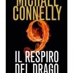 SI LEGGE IN 4 ORE: Micheal Connelly, Il respiro del drago