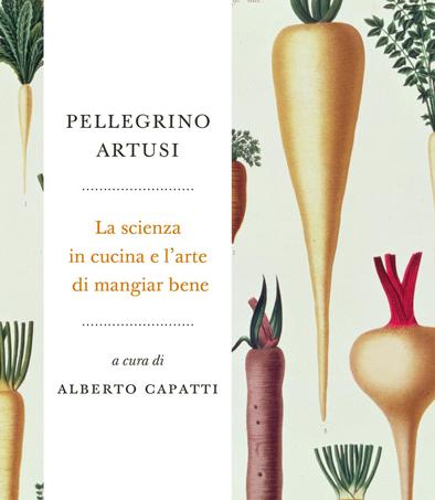 La scienza in cucina e l'arte di mangiar bene, di Pellegrino Artusi