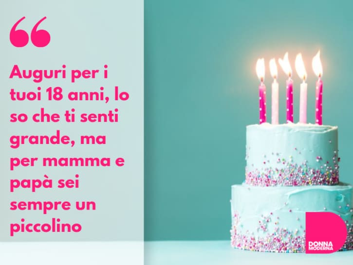 Frasi Amicizia 18 Compleanno.Auguri Di Compleanno Per I 18 Anni Frasi Per Chi Diventa Maggiorenne Donna Moderna