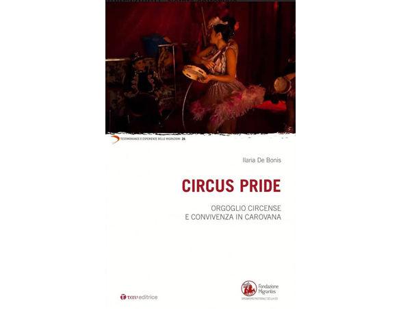 Sotto il tendoneLegami familiari, tradizione, capacità di reinventarsi. In Circus Pride (Tau) la gi